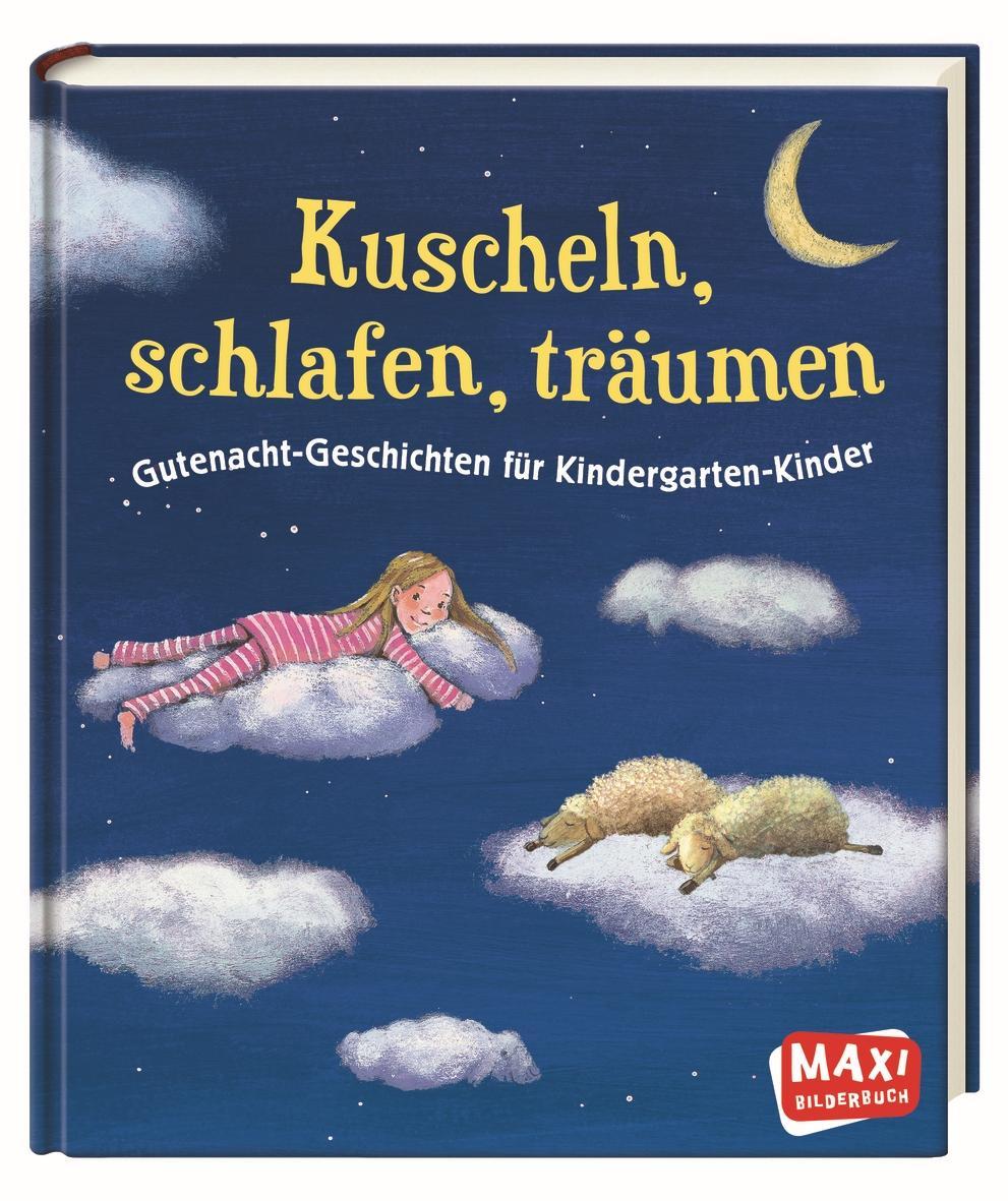 Kuscheln, schlafen, träumen. Gutenacht-Geschichten
