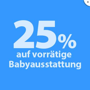25% auf vorrätige Babyausstattung