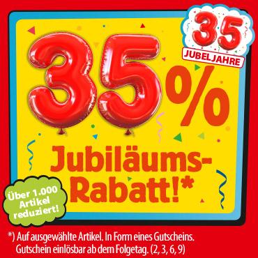 35% Jubiläums-Rabatt! Über 1.000 Artikel reduziert!