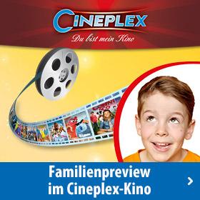 Familienpreview im Cineplex-Kino